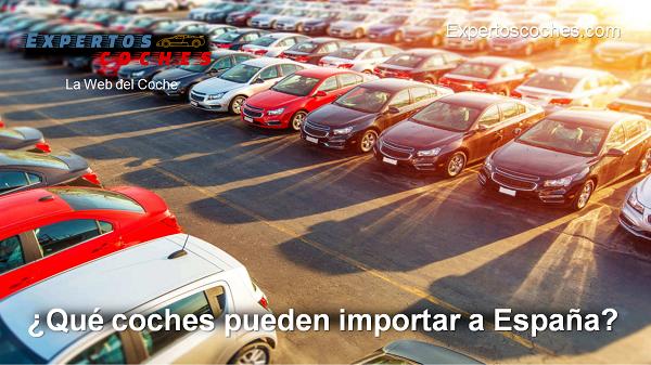 qué coches pueden importar a España