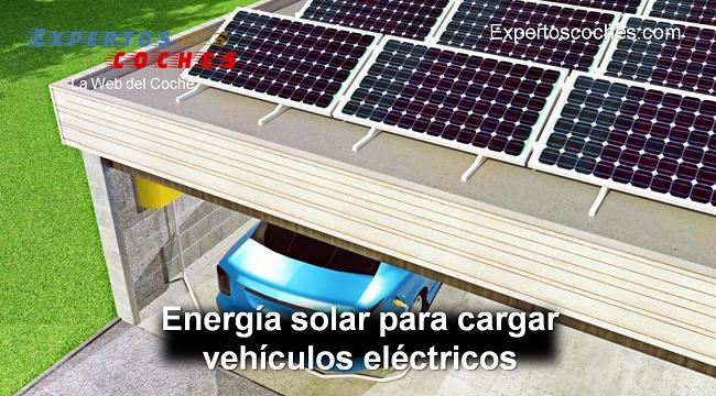 energía solar para cargar vehículos eléctricos